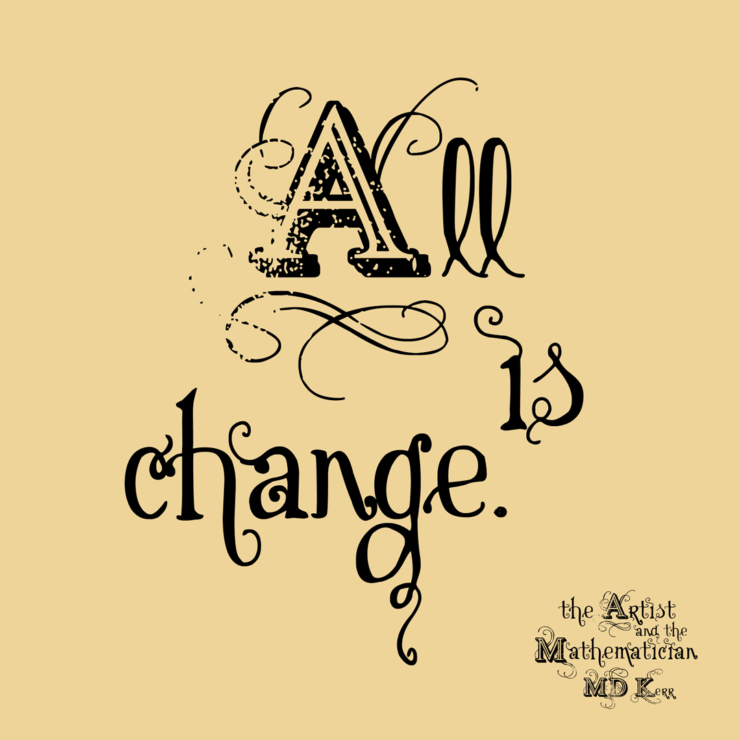 All is change